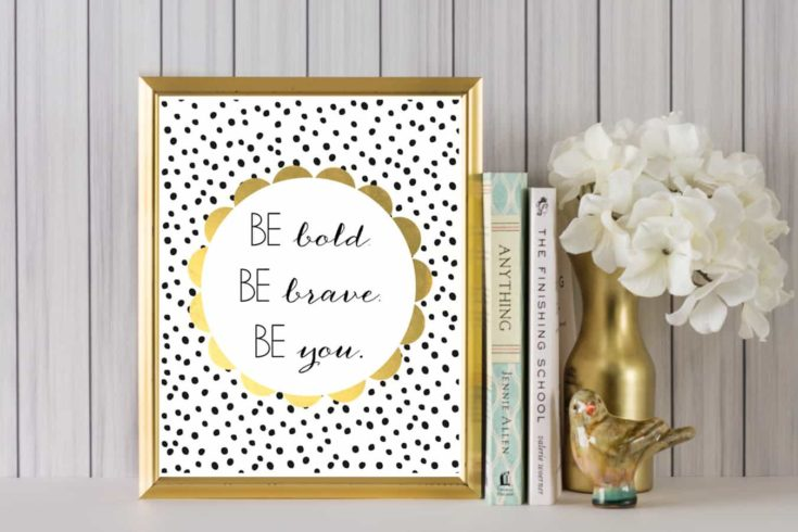 Be Bold, Be Brave, Be You!