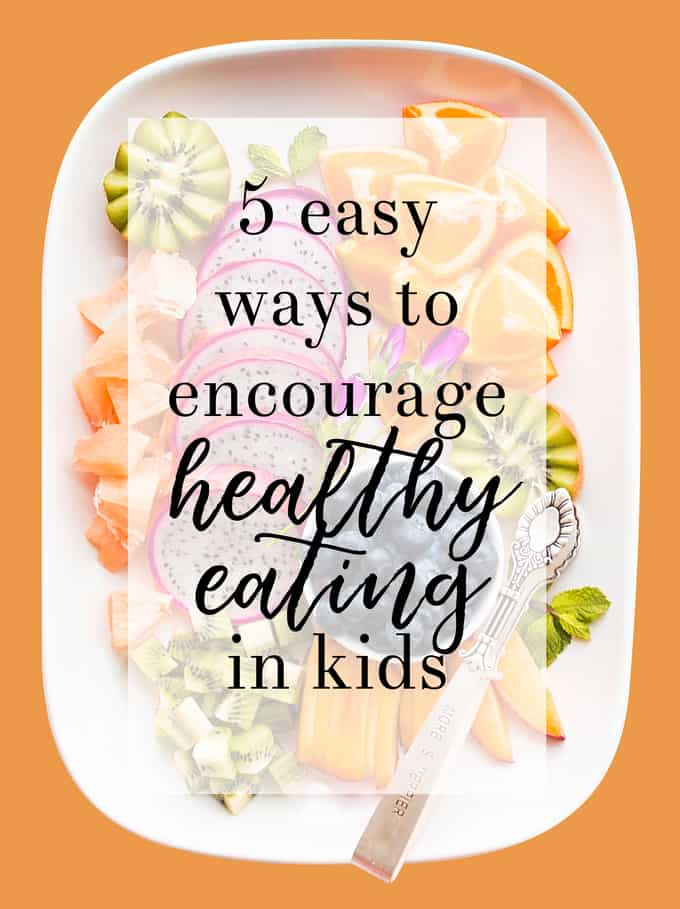 how to encourage healthy eating kids