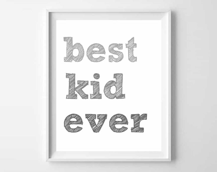 Best Kid Ever {free printable}