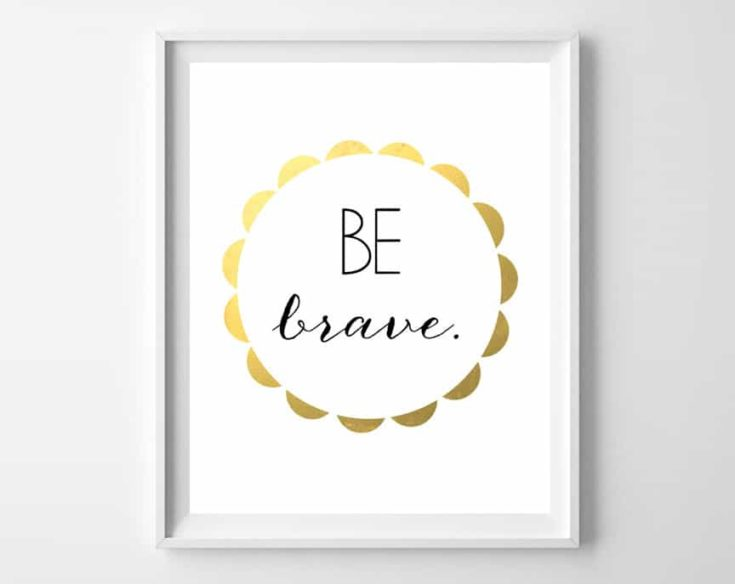 Be Brave, Be Kind, Be You