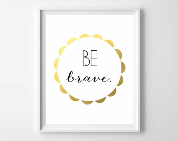 Be Brave, Be Kind, Be You Printables