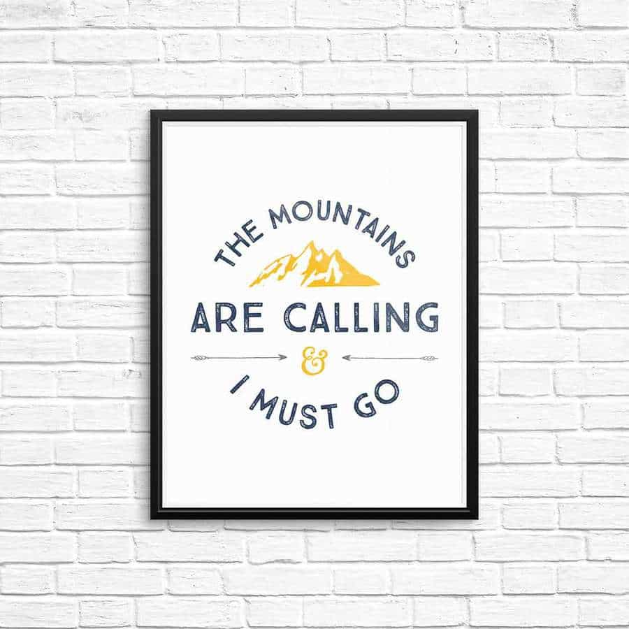 the-mountains-are-calling-and-i-must-go-free-printable