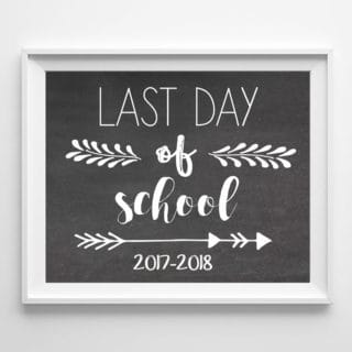 LAST DAY OF SCHOOL PRINTABLE SIGNS {2017-2018}