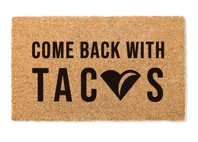 come back with tacos door mat