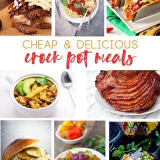 Cheap Crock Pot Meals {The Best, Easiest, Cheapest Recipes for Your Slow Cooker}