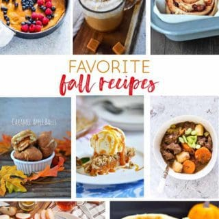 Fall Recipes {Our Favorite Fall Dinners, Desserts, and More!}