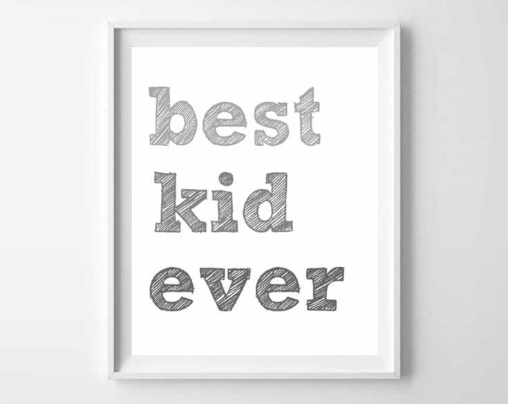 Best Kid Ever Printable