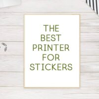 best printer for stickers